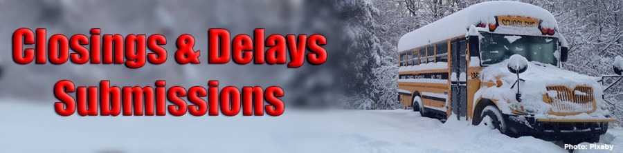 Closings and Delay Submission graphic with School bus covered in snow from Pixaby.