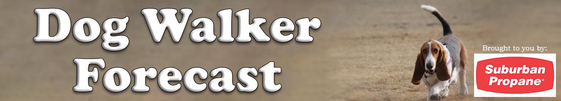 Dog Walker Forecast Banner Sponsored by Surburban Propane